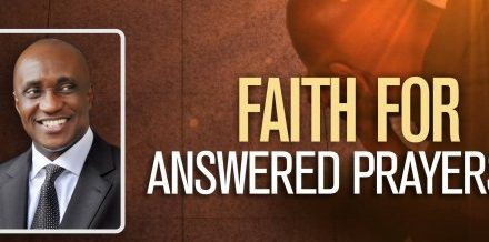 Faith For Answered Prayers – By David Ibiyeomie